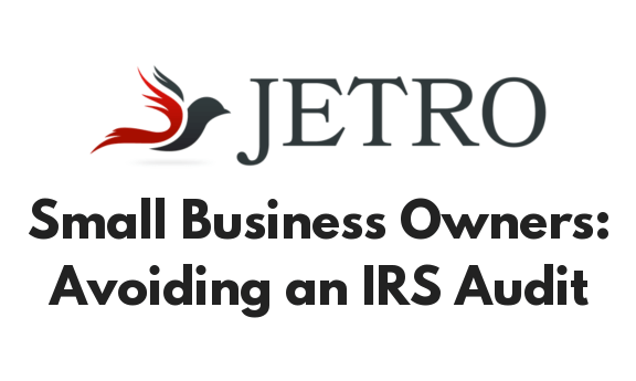 Avoiding An IRS Audit As A Small Business Owner