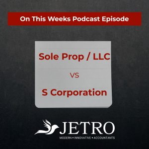Sole Prop/LLC vs S Corporation