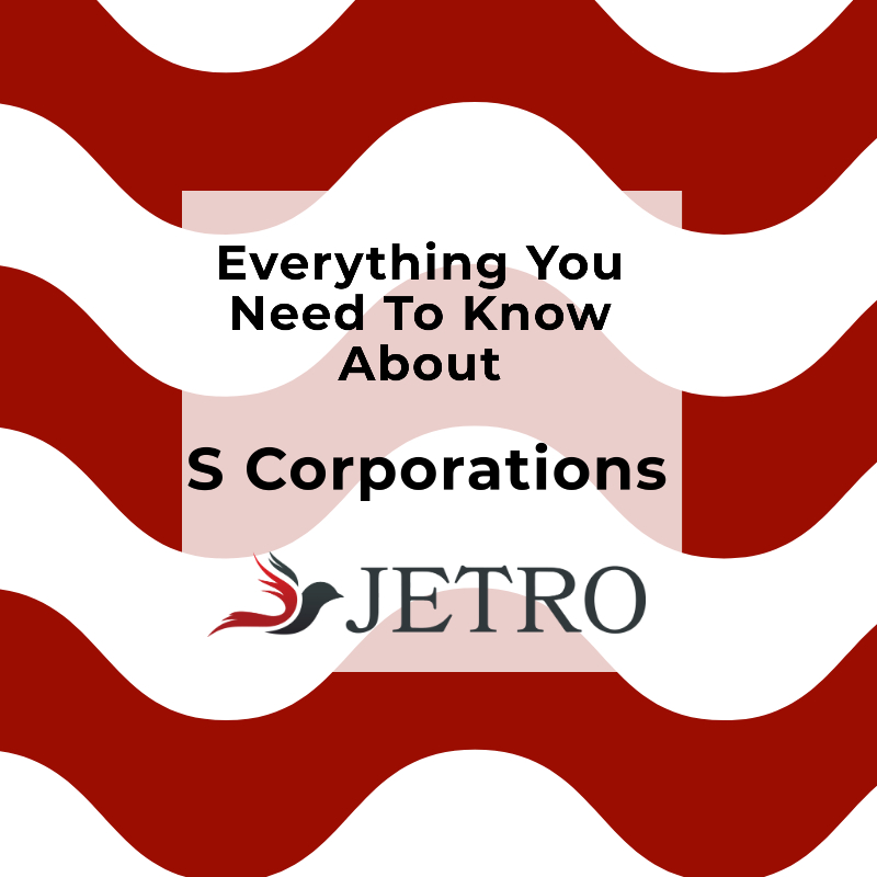 Everything You Need To Know About S Corporations