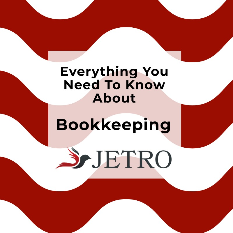 Everything You Need To Know About Bookkeeping