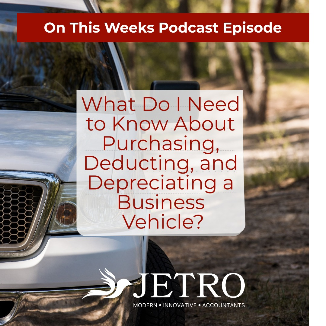 What Do I Need to Know About Purchasing, Deducting, and Depreciating a Business Vehicle?