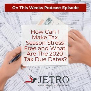 How Can I Make Tax Season Stress Free and What Are The 2020 Tax Due Dates