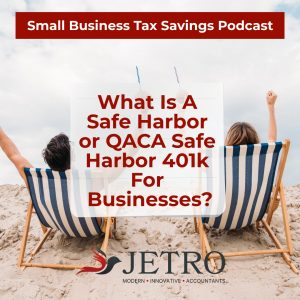 What is a Safe Harbor 401k or QACA Safe Harbor 401k for Businesses?