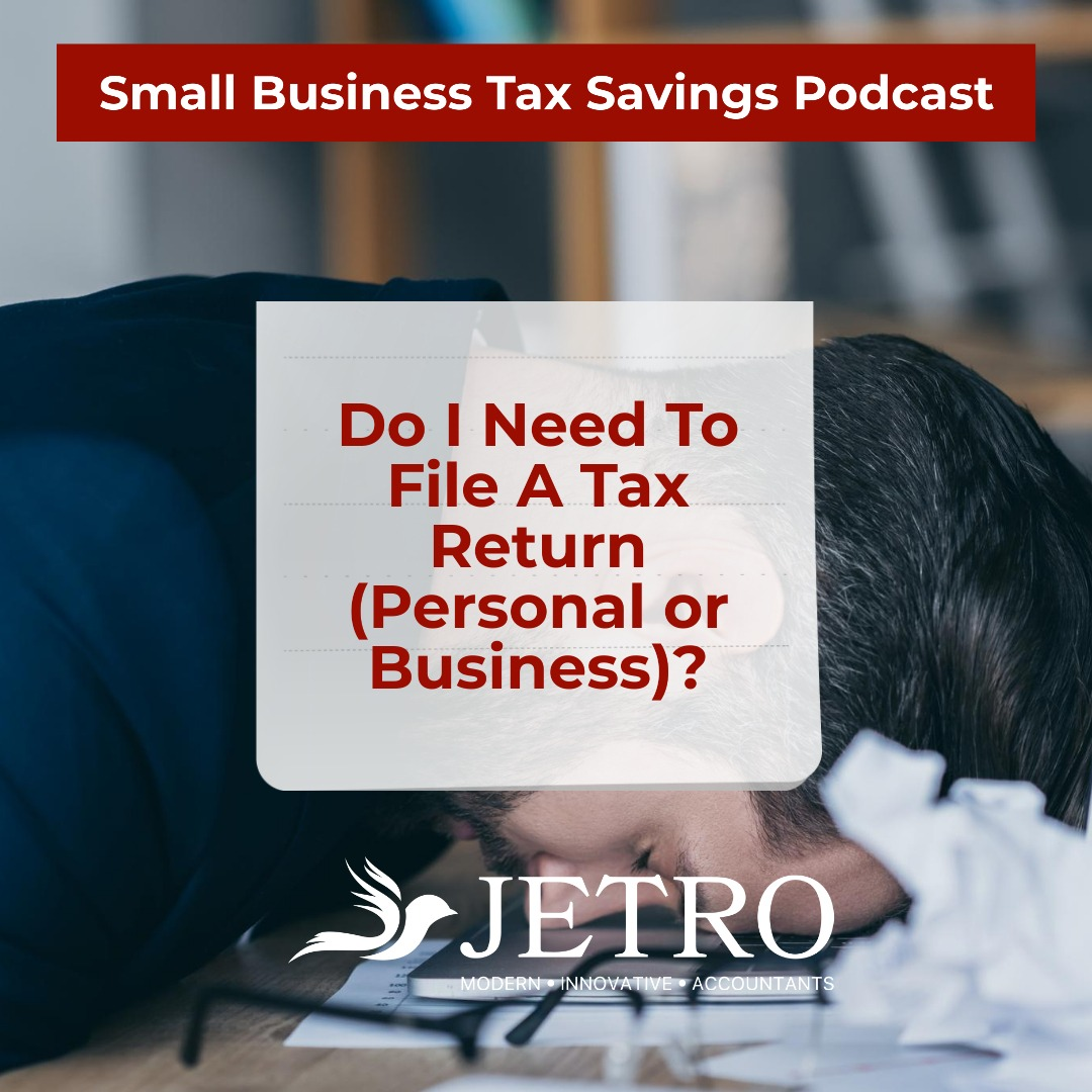 Do I Need To File A Tax Return (Personal or Business)?