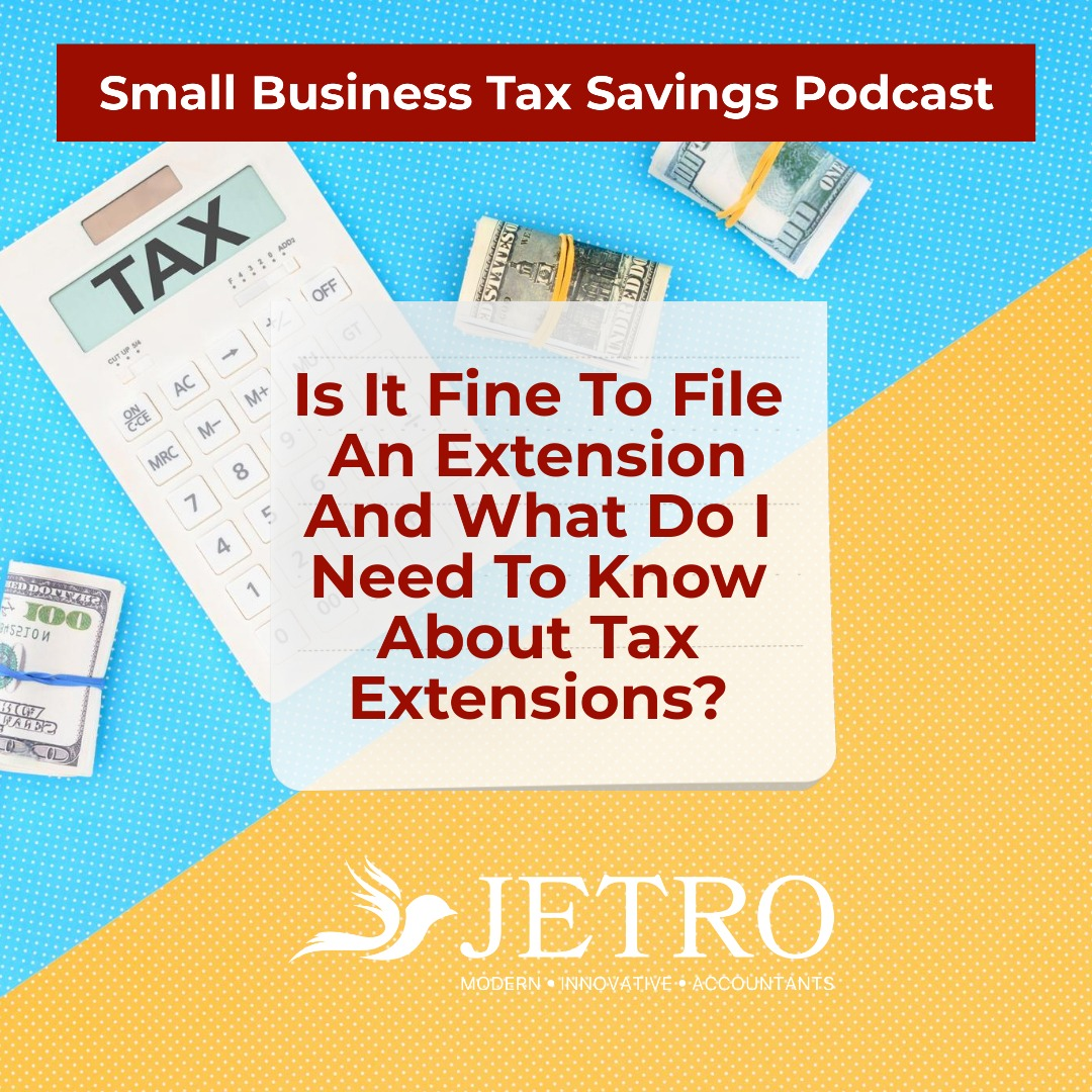 Is It Fine To File An Extension And What Do I Need To Know About Tax Extensions?