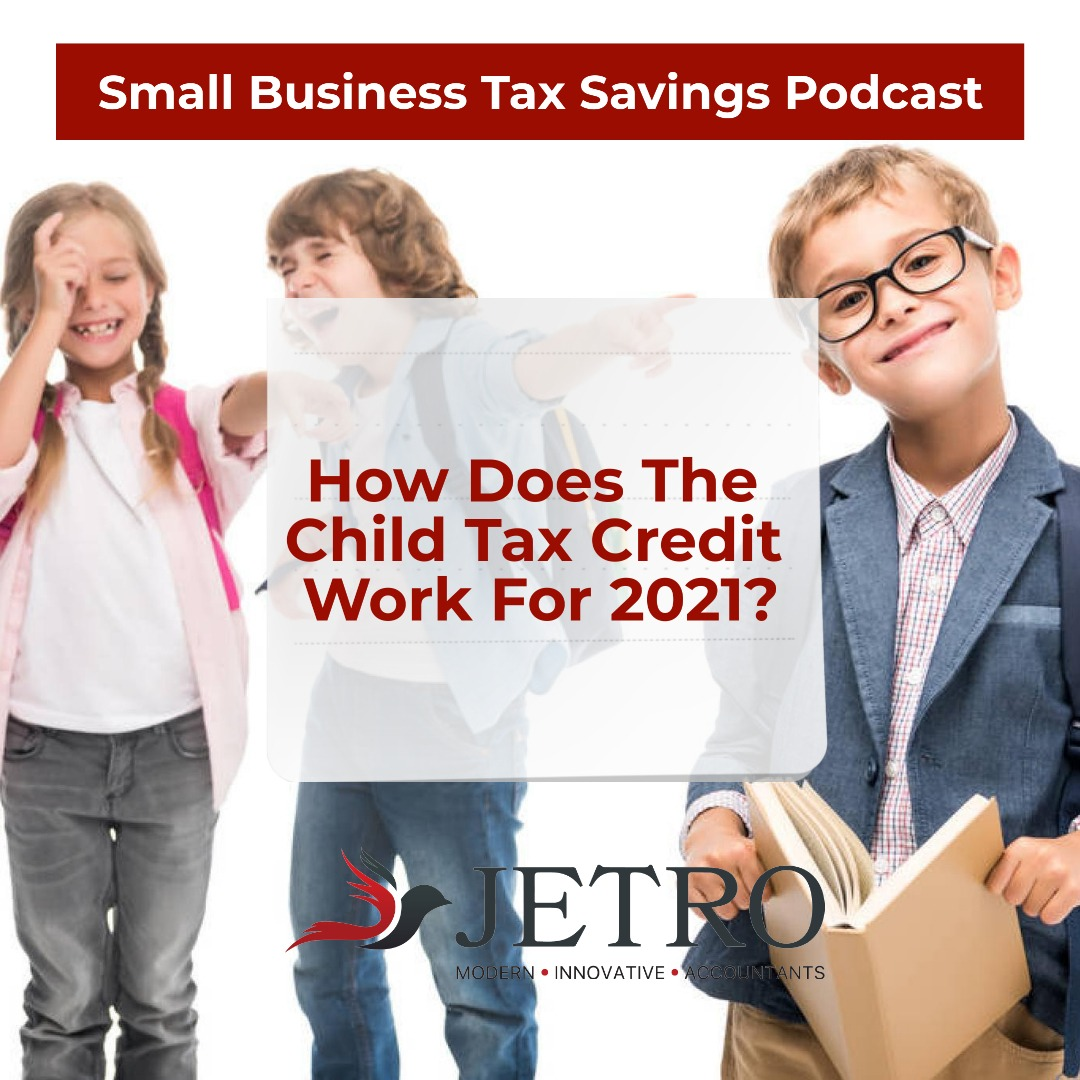 How Does The Child Tax Credit Work For 2021?