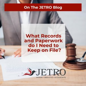 What Records and Paperwork do I Need to Keep on File?