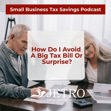 How Do I Avoid A Big Tax Bill Or Surprise?