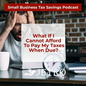 What If I Cannot Afford To Pay My Taxes When Due?