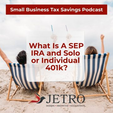 What Is A SEP IRA and Solo or Individual 401k?