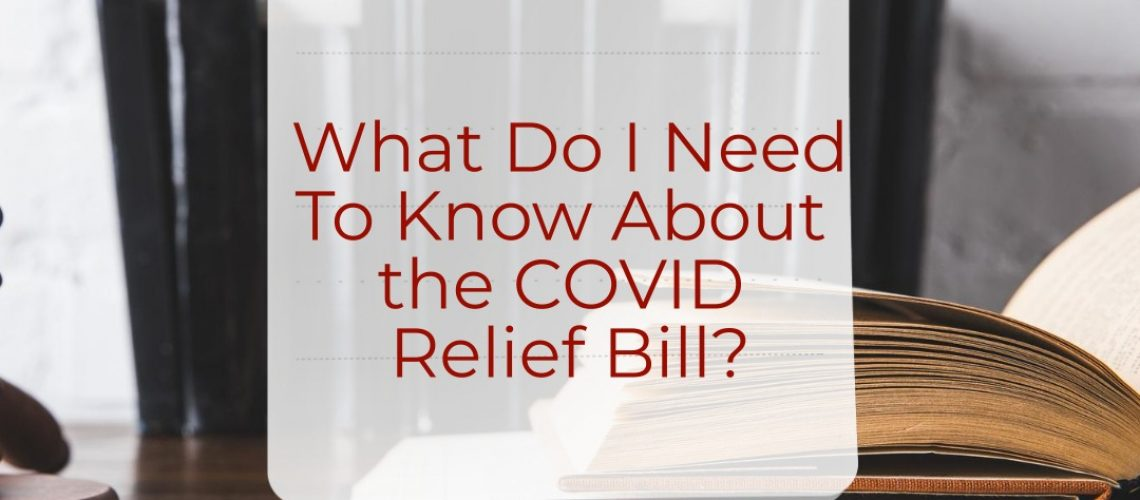What Do I Need To Know About the COVID Relief Bill?