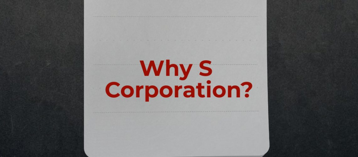 Why S Corporation